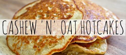 cashew n oat hotcakes banner