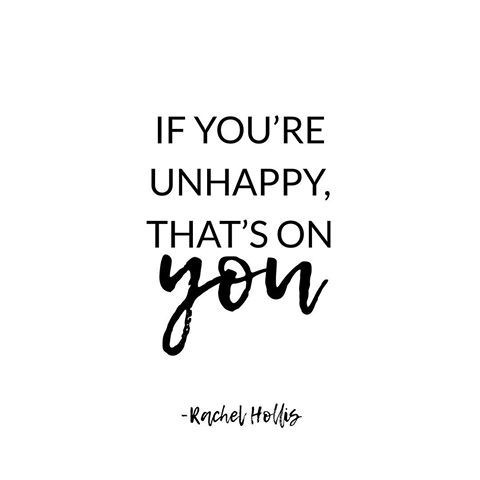 If You're Unhappy That's On You